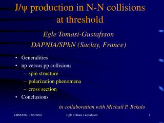 J/ ψ production in N-N collisions  at threshold
