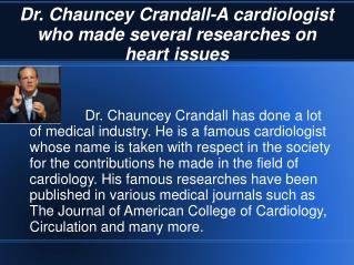 Dr. Chauncey Crandall Cardiologist who provides best possibl