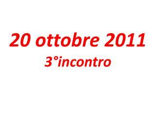 20  ottobre  2011 3°incontro