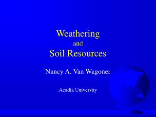 Weathering and Soil Resources