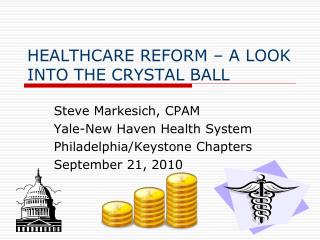 HEALTHCARE REFORM – A LOOK INTO THE CRYSTAL BALL