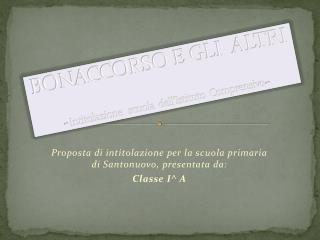 BONACCORSO E GLI  ALTRI - Intitolazione   scuola  dell'Istituto  Comprensivo -