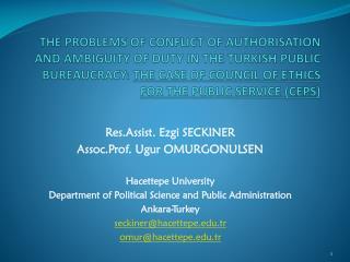Res.Assist. Ezgi SECKINER Assoc.Prof. Ugur OMURGONULSEN Hacettepe University