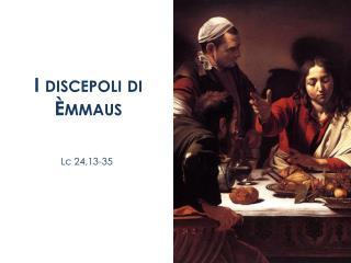 I discepoli di  Èmmaus