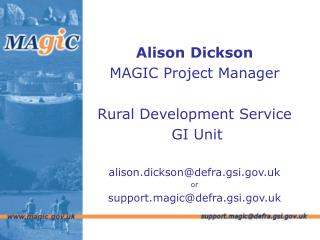 Alison Dickson MAGIC Project Manager Rural Development Service  GI Unit