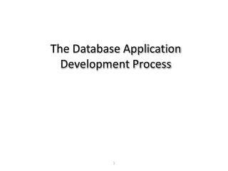 The Database Application  Development Process
