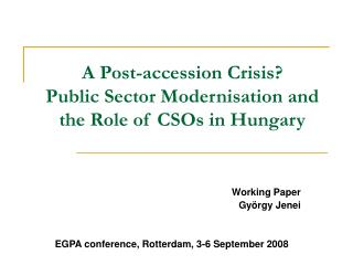 A Post-accession Crisis? Public Sector Modernisation and the Role of CSOs in Hungary