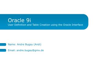 Oracle 9i User Definition and Table Creation using the Oracle Interface