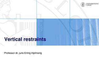 Vertical restraints