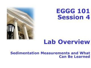 EGGG 101 Session 4 Lab Overview Sedimentation Measurements and What Can Be Learned