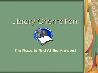 Library Orientation