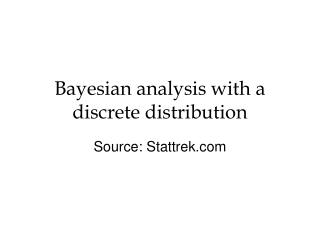 Bayesian analysis with a discrete distribution