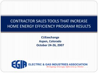 CONTRACTOR SALES TOOLS THAT INCREASE HOME ENERGY EFFICIENCY PROGRAM RESULTS