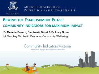 Beyond the Establishment Phase:  community indicators for maximum impact