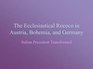 The Ecclesiastical Rococo in Austria, Bohemia, and Germany