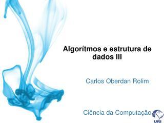 Algorítmos e estrutura de dados III