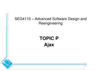 SEG4110 � Advanced Software Design and Reengineering