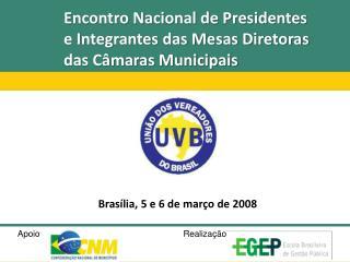 Encontro Nacional de Presidentes e Integrantes das Mesas Diretoras das Câmaras Municipais