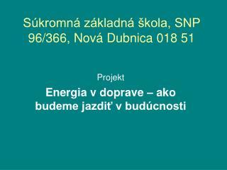 Súkromná základná škola, SNP 96/366, Nová Dubnica 018 51