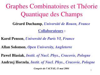 Graphes Combinatoires et Théorie  Quantique des Champs