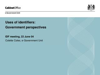 Uses of identifiers: Government perspectives IDF meeting, 22 June 04