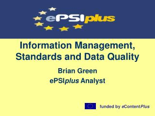 Information Management, Standards and Data Quality