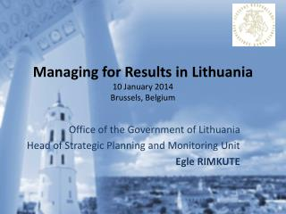 Managing for Results in Lithuania 1 0 January 2014 Brussels, Belgium