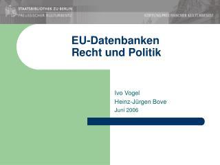 EU-Datenbanken Recht und Politik