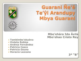 Guarani  e   Te yi Arandupy Mbya Guarani