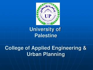 University of  Palestine College of Applied Engineering & Urban Planning