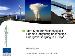 Vom Sinn der Nachhaltigkeit – Für eine langfristig nachhaltige Energieversorgung in Europa
