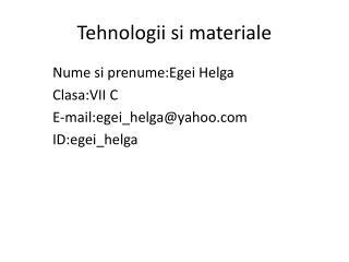 Tehnologii si materiale