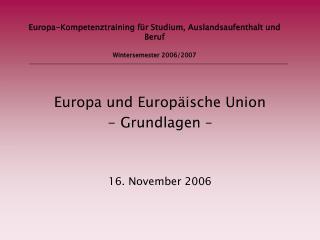 Europa-Kompetenztraining für Studium, Auslandsaufenthalt und Beruf Wintersemester 2006/2007