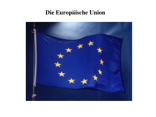 Die Europ�ische Union