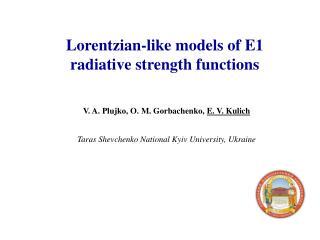 Lorentzian-like models of E1 radiative strength functions