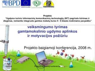 Projekto baigiamoji konferencija, 2008 m .