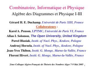 Combinatoire, Informatique et Physique Algèbre des Diagrammes et Physique I-III