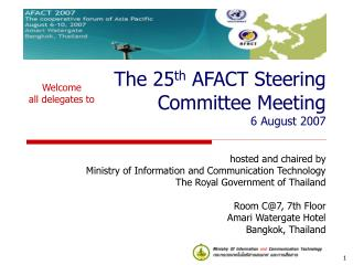 The 25 th  AFACT Steering Committee Meeting 6 August 2007