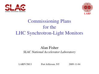 Commissioning Plans for the LHC Synchrotron-Light Monitors
