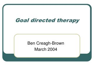 Goal directed therapy