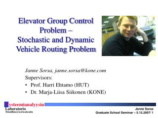 Elevator Group Control Problem –  Stochastic and Dynamic Vehicle Routing Problem
