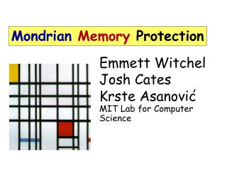 Emmett Witchel Josh Cates Krste Asanovic MIT Lab for Computer Science