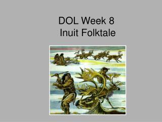 DOL Week 8  Inuit Folktale