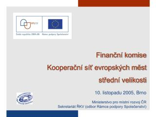 Finanční komise Kooperační síť evropských měst  střední velikosti 10. listopadu 2005, Brno