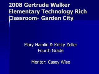 2008 Gertrude Walker Elementary Technology Rich Classroom- Garden City
