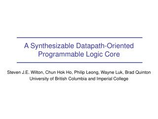 A Synthesizable Datapath-Oriented Programmable Logic Core