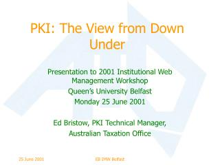 PKI: The View from Down Under