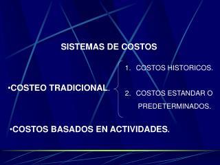 SISTEMAS DE COSTOS COSTEO TRADICIONAL .