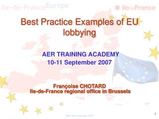 Best Practice Examples of EU lobbying AER TRAINING ACADEMY 10-11 September 2007