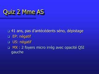 Quiz 2 Mme AS